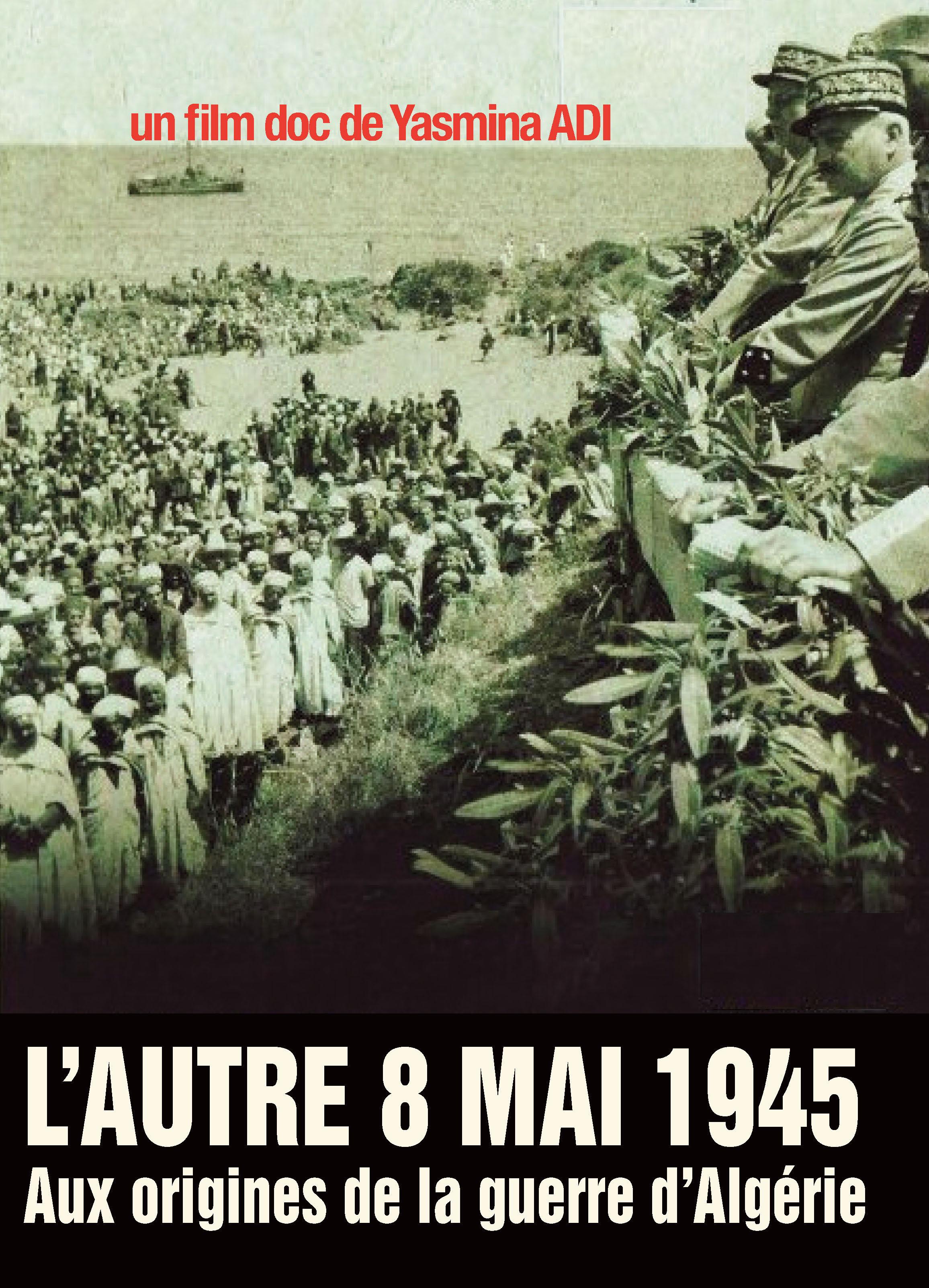 L'AUTRE 8 MAI 1945 Aux origines de la guerre d'Algérie