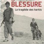 LA BLESSURE - La Tragedie des Harkis AFFICHE