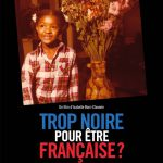 TROP NOIRE POUR ÊTRE FRANÇAISE ? AFFICHE