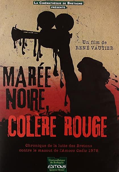 MARÉE NOIRE ET COLÈRE ROUGE
