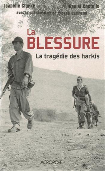 LA BLESSURE - La Tragédie des Harkis