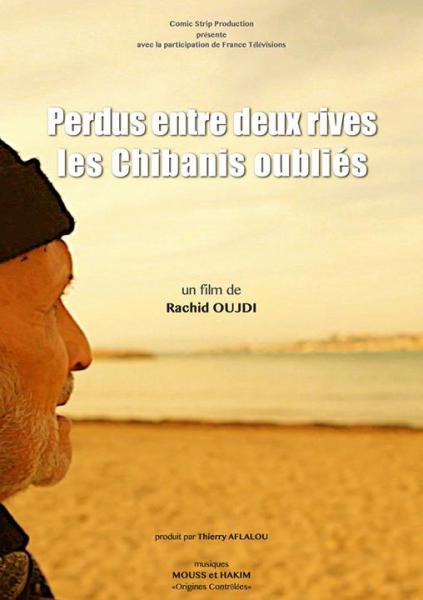 PERDUS ENTRE DEUX RIVES, les Chibanis oubliés